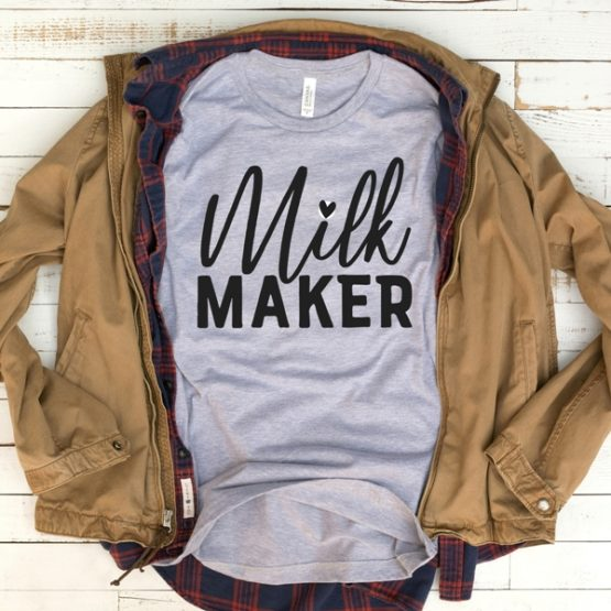 T-Shirt Milk Maker Mom Life
