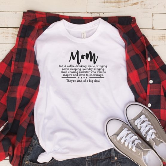 T-Shirt Mom Definition Mom Life by Clotee.com New Mom, Boy Mom, Cool Mom