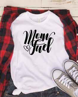 T-Shirt Mom Fuel Mom Life by Clotee.com New Mom, Boy Mom, Cool Mom