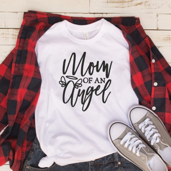 T-Shirt Mom Of An Angel Mom Life