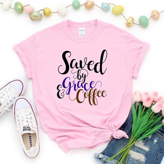 T-Shirt Saved By Grace & Coffee by Clotee.com Mom Life, Funny Mom, Best Mom