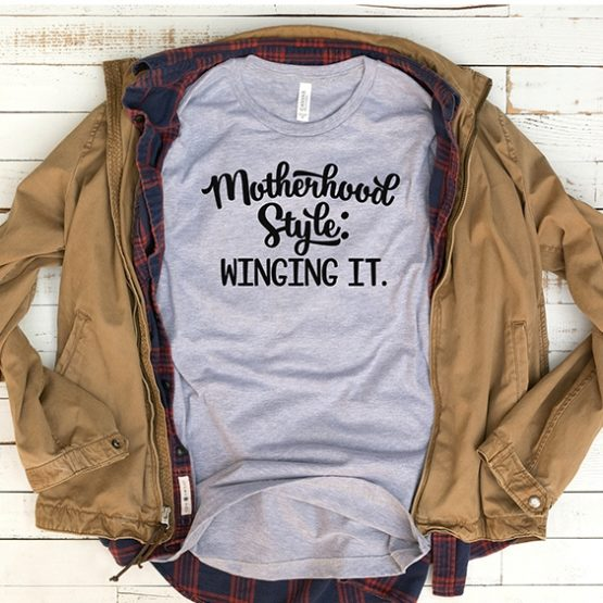 T-Shirt Motherhood Style Winging It by Clotee.com Mom Life, Funny Mom, Best Mom