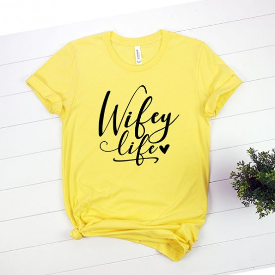 T-Shirt Wifey Life by Clotee.com Mom Life, Funny Mom, Best Mom