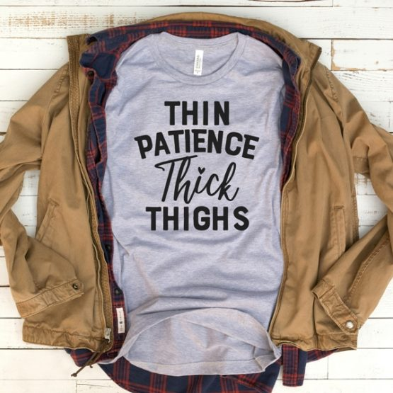 T-Shirt Thin Patience Thick Thighs Mom Life