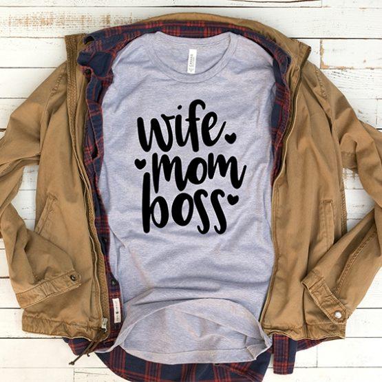T-Shirt Wife Mom Boss Mom Life by Clotee.com Mom Life, Funny Mom, Best Mom
