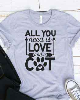 T-Shirt All You Need Is Love And A Cat Pet Lover
