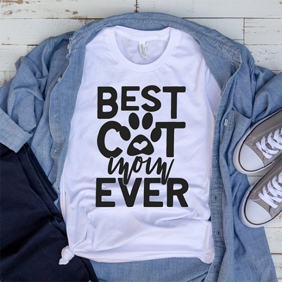 T-Shirt Best Cat Mom Ever Pet Lover by Clotee.com Rescue Cat, Purr Mama, Cat Lover