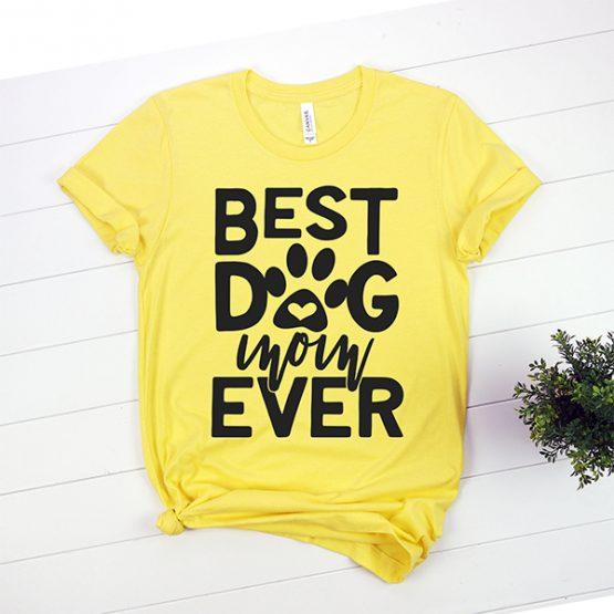 T-Shirt Best Dog Mom Ever Pet Lover by Clotee.com Rescue Dog, Fur Mama, Dog Lover