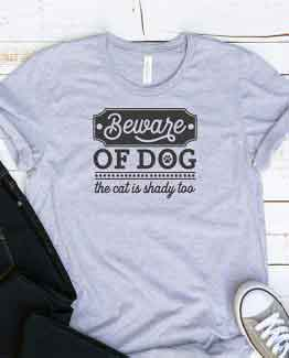 T-Shirt Beware Of Dog Cat Is Shady Too Pet Lover by Clotee.com Dog Mom, Love Dogs, Gift For Dog Mom