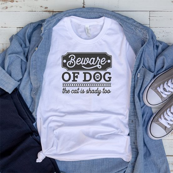T-Shirt Beware Of Dog Cat Is Shady Too Pet Lover by Clotee.com Rescue Cat, Purr Mama, Cat Lover