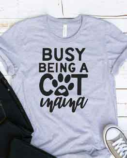 T-Shirt Busy Being A Cat Mama Pet Lover