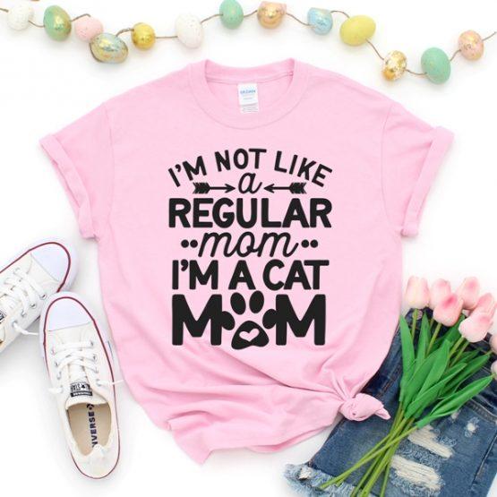 T-Shirt Im Not Like A Regular Mom Im A Cat Mom Pet Lover by Clotee.com Rescue Cat, Purr Mama, Cat Lover