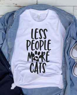 T-Shirt Less People More Cats Pet Lover by Clotee.com Cat Mom, Love Cats, Gift For Cat Mom
