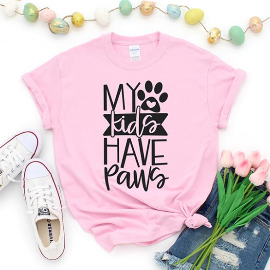 T-Shirt My Kids Have Paws Pet Lover by Clotee.com Rescue Dog, Fur Mama, Dog Lover