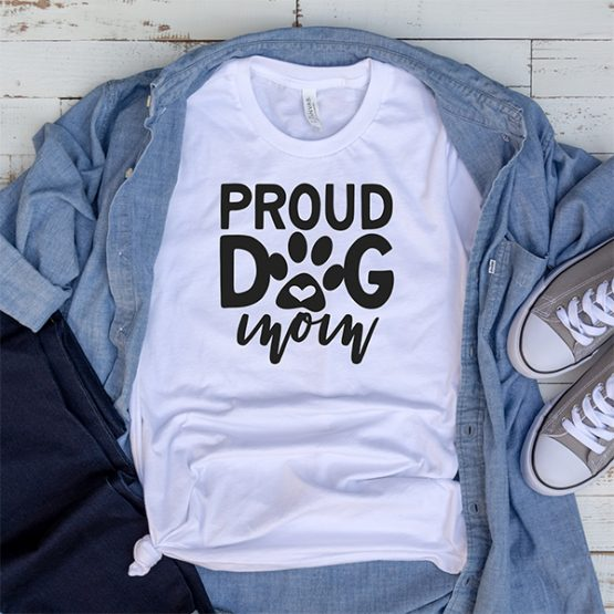 T-Shirt Proud Dog Mom Pet Lover by Clotee.com Rescue Dog, Fur Mama, Dog Lover