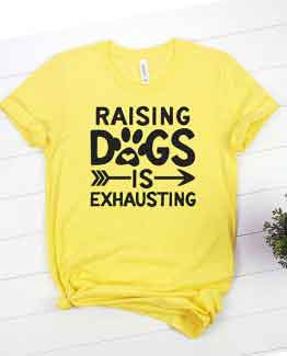 T-Shirt Raising Dogs Is Exhausting Pet Lover by Clotee.com Rescue Dog, Fur Mama, Dog Lover
