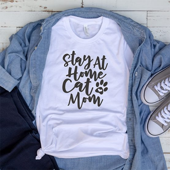 T-Shirt Stay At Home Cat Mom Pet Lover by Clotee.com Rescue Cat, Purr Mama, Cat Lover