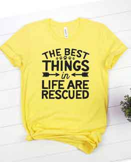 T-Shirt The Best Things In Life Are Rescued Pet Lover by Clotee.com Custom Cat Shirt, Animal Rescue & Pet Lover