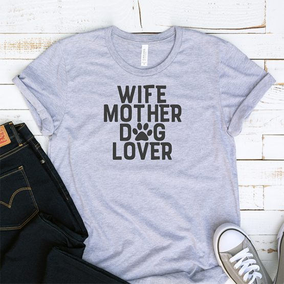 T-Shirt Wife Mother Dog Lover Pet Lover by Clotee.com Rescue Dog, Fur Mama, Dog Lover