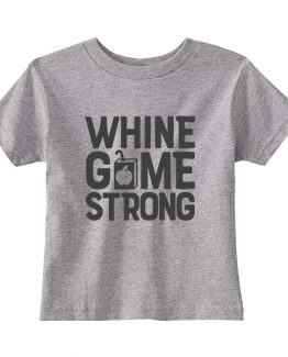 Kids T-Shirt Whine Game Strong Toddler Children. Printed and delivered from USA or UK.