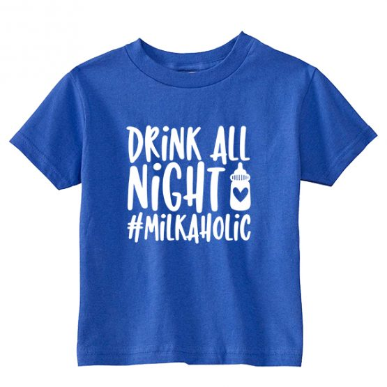 Kids T-Shirt Drink All Night Milkaholic Toddler Children. Printed and delivered from USA or UK.