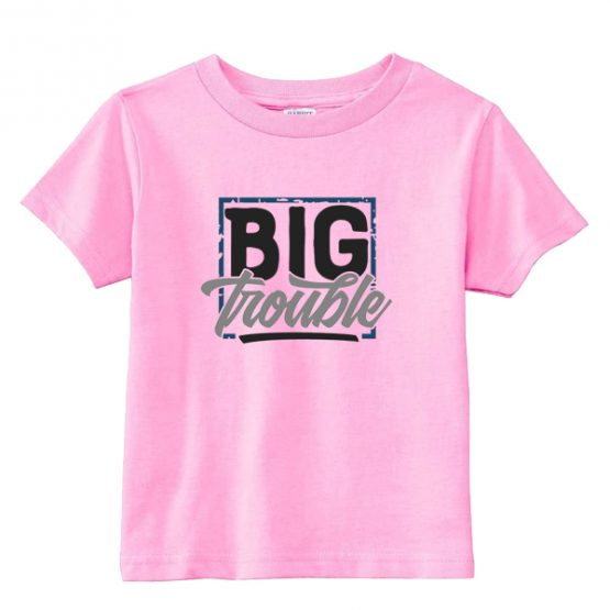 Kids T-Shirt Big Trouble Toddler Children. Printed and delivered from USA or UK.