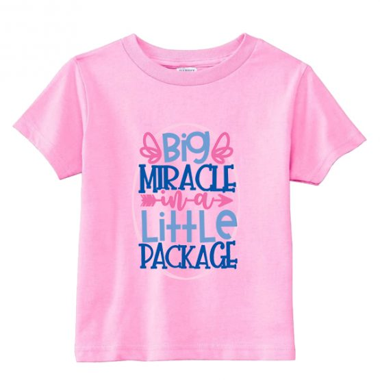 Kids T-Shirt Big Miracle In A Little Package Toddler Children. Printed and delivered from USA or UK.
