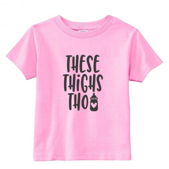 Kids T-Shirt These Thighs Tho Toddler Children. Printed and delivered from USA or UK.