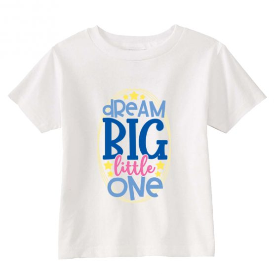 Kids T-Shirt Dream Big Little One Toddler Children. Printed and delivered from USA or UK.
