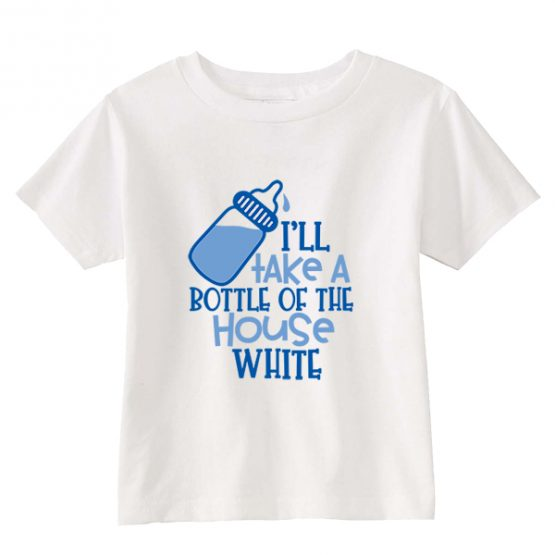 Kids T-Shirt I'll Take A Bottle Of The House White Toddler Children. Printed and delivered from USA or UK.
