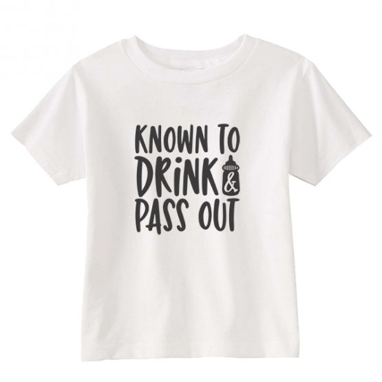 Kids T-Shirt Known To Drink And Pass Out Toddler Children. Printed and delivered from USA or UK.