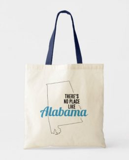 There is No Place Like Alabama Tote Bag