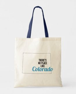 There is No Place Like Colorado Tote Bag