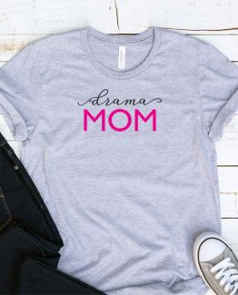 T-Shirt Drama Mom, Funny Drama Mama, Drama Mom Saying Tee, Drama Shirt Design Ideas, Plus Size Drama Outfit, Drama Parents, Drama Apparel. Printed and delivered from USA or UK.