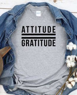 T-Shirt Attitude Gratitude men women crew neck tee. Printed and delivered from USA or UK
