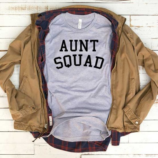 T-Shirt Aunt Squad men women funny graphic quotes tumblr tee. Printed and delivered from USA or UK.