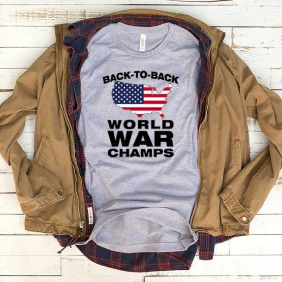 T-Shirt Back To Back World War Champs men women funny graphic quotes tumblr tee. Printed and delivered from USA or UK.