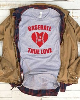 T-Shirt Baseball True Love men women funny graphic quotes tumblr tee. Printed and delivered from USA or UK.