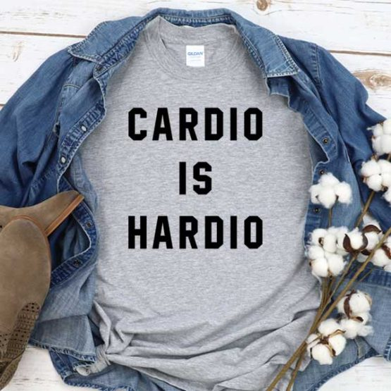 T-Shirt Cardio Is Hardio men women crew neck tee. Printed and delivered from USA or UK