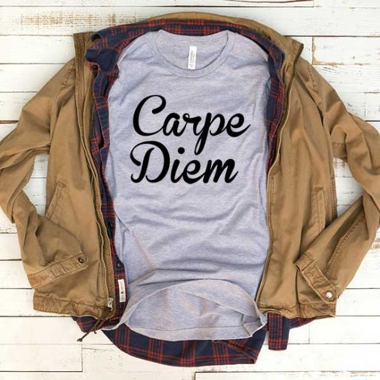 T-Shirt Carpe Diem men women funny graphic quotes tumblr tee. Printed and delivered from USA or UK.