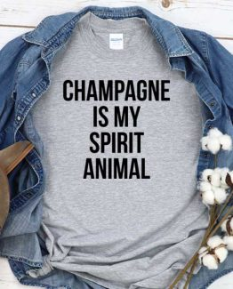 T-Shirt Champagne Is My Spirit Animal men women crew neck tee. Printed and delivered from USA or UK