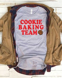 T-Shirt Cookie Baking Team men women funny graphic quotes tumblr tee. Printed and delivered from USA or UK.