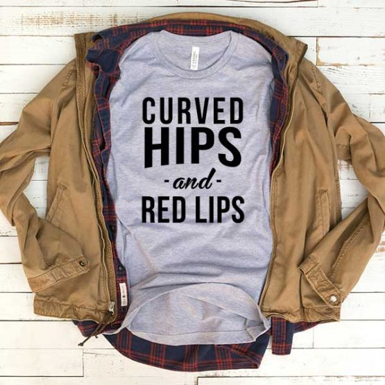 T-Shirt Curved Hips And Red Lips men women funny graphic quotes tumblr tee. Printed and delivered from USA or UK.
