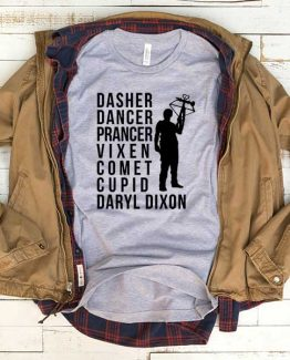 T-Shirt Daryl Dixon Dasher Dancer Prancer Vixen Comet Cupid men women funny graphic quotes tumblr tee. Printed and delivered from USA or UK.