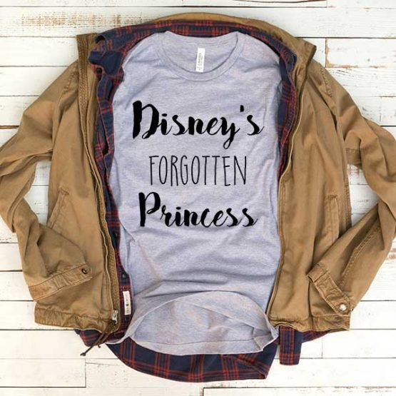 T-Shirt Disney Forgotten Princess men women funny graphic quotes tumblr tee. Printed and delivered from USA or UK.