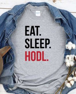 T-Shirt Eat Sleep Hodl men women crew neck tee. Printed and delivered from USA or UK