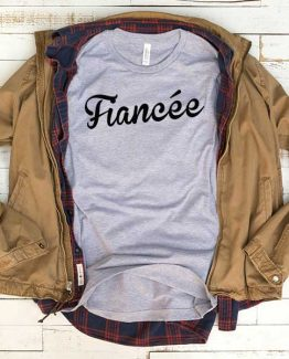 T-Shirt Fiancee men women funny graphic quotes tumblr tee. Printed and delivered from USA or UK.