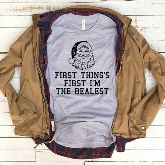 T-Shirt First Thing Im The Realest men women funny graphic quotes tumblr tee. Printed and delivered from USA or UK.