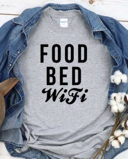 T-Shirt Food Bed Wifi men women crew neck tee. Printed and delivered from USA or UK