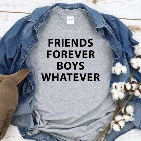 T-Shirt Friends Forever Boys Whatever men women crew neck tee. Printed and delivered from USA or UK